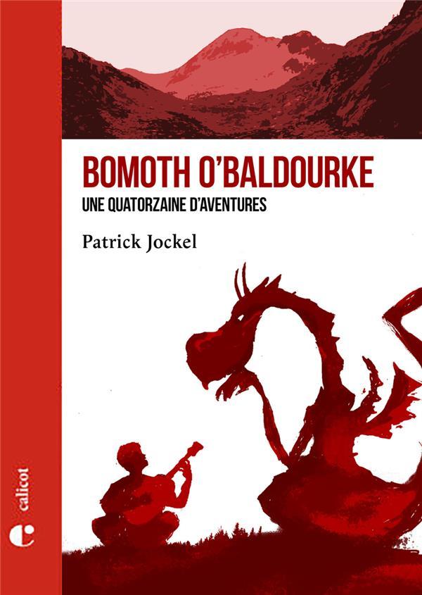 BOMOTH O'BALDOURKE, UNE QUATORZAINE D'AVENTURES