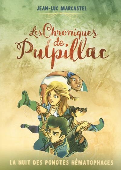 LES CHRONIQUES DE PULPILLAC - TOME 2 LA NUIT DES PONOTES HEMATOPHAGES - VOL02