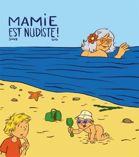 MAMIE EST NUDISTE !