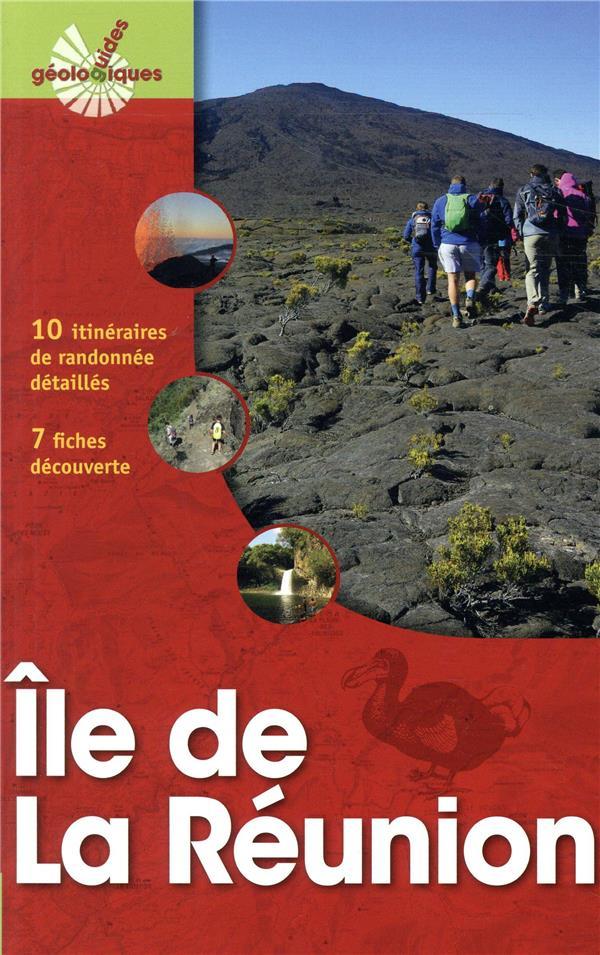ILE DE LA REUNION - 10 ITINERAIRES DE RANDONNEE. 7 FICHES DECOUVERTE