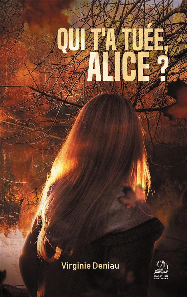 QUI T'A TUEE, ALICE ?